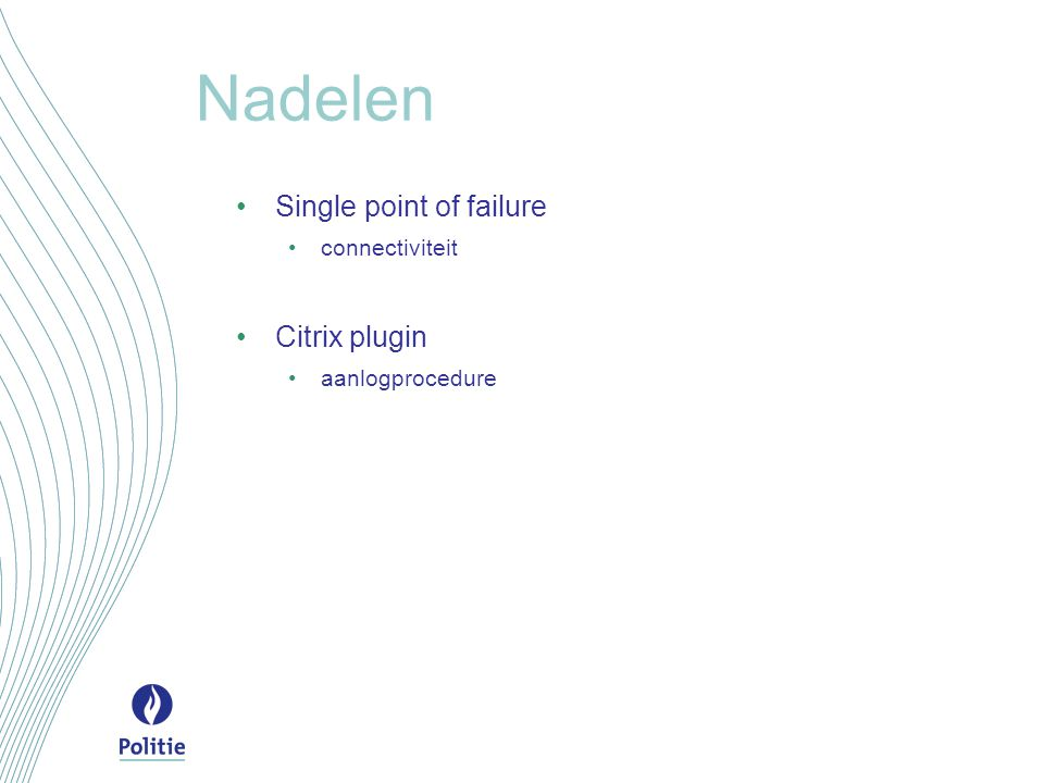 Nadelen Single point of failure connectiviteit Citrix plugin aanlogprocedure