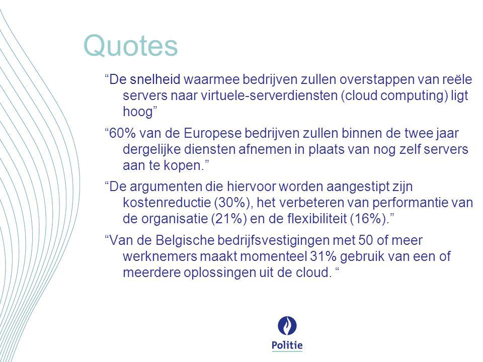 """Quotes """"De snelheid waarmee bedrijven zullen overstappen van reële servers naar virtuele-serverdiensten (cloud computing) ligt hoog"""" """"60% van de Europ"""