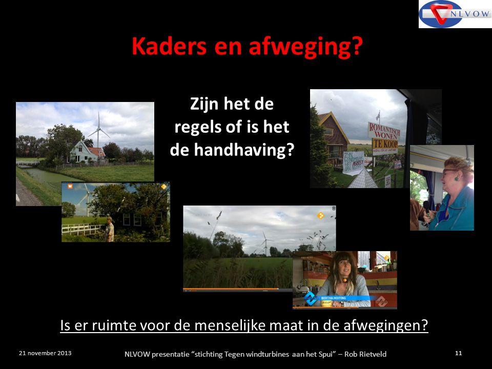 """NLVOW presentatie """"stichting Tegen windturbines aan het Spui"""" – Rob Rietveld 11 21 november 2013 Zijn het de regels of is het de handhaving? Is er rui"""