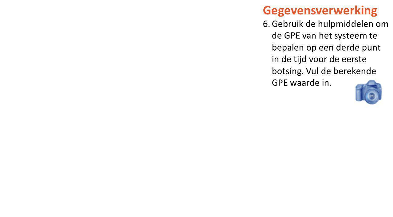 Gegevensverwerking 6.Gebruik de hulpmiddelen om de GPE van het systeem te bepalen op een derde punt in de tijd voor de eerste botsing. Vul de berekend