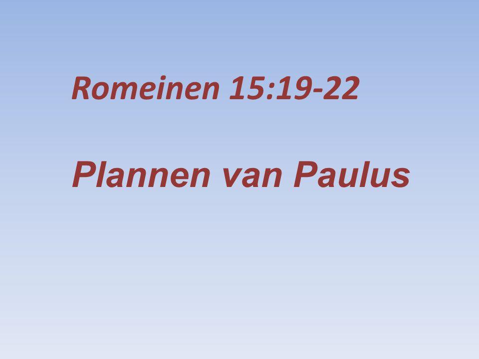 Romeinen 15:19-22 Plannen van Paulus