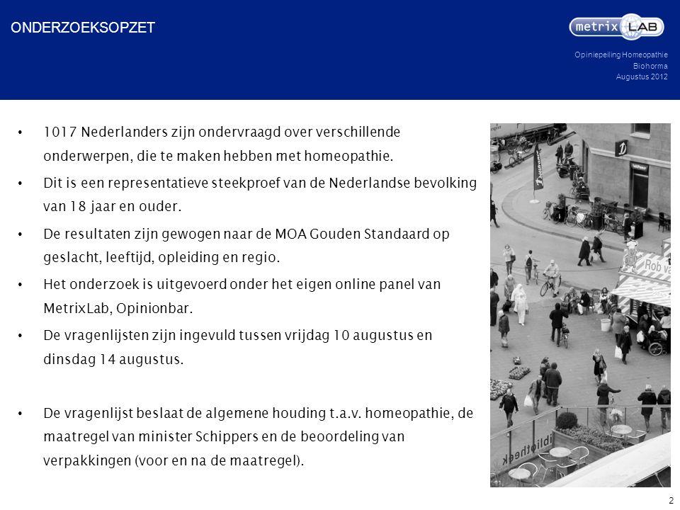 Opiniepeiling Homeopathie Biohorma Augustus 2012 ONDERZOEKSOPZET 2 1017 Nederlanders zijn ondervraagd over verschillende onderwerpen, die te maken heb