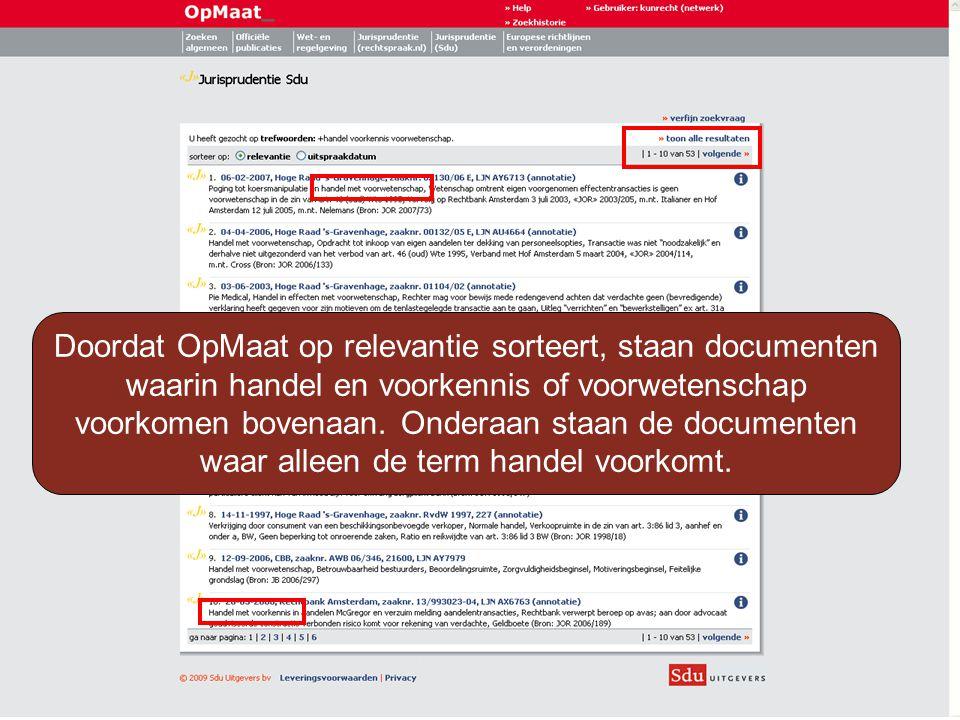 Doordat OpMaat op relevantie sorteert, staan documenten waarin handel en voorkennis of voorwetenschap voorkomen bovenaan.