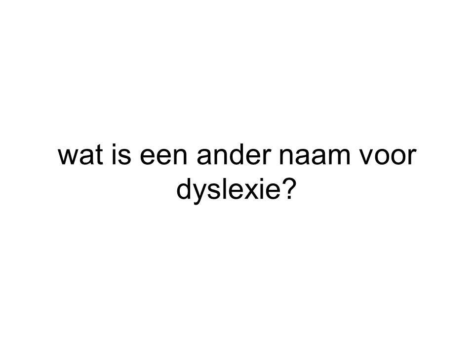 wat is een ander naam voor dyslexie?