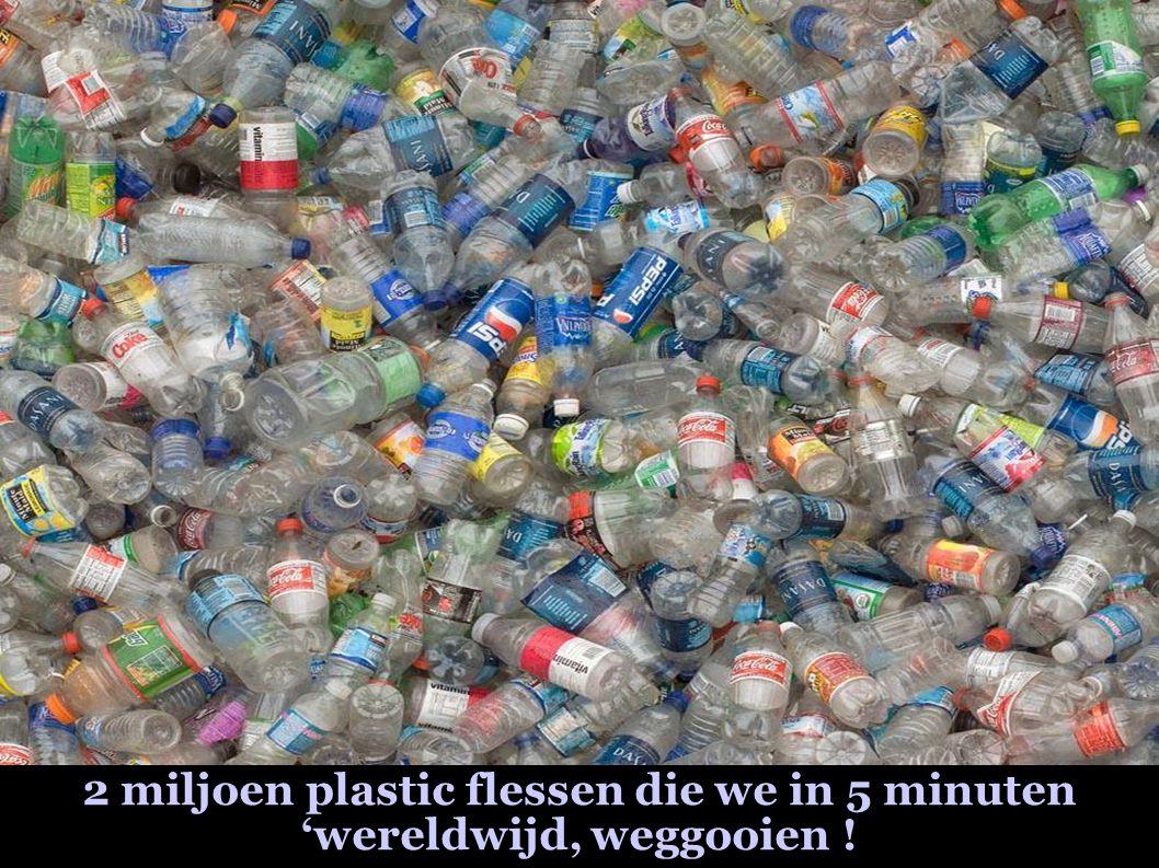 2 miljoen plastic flessen die we in 5 minuten 'wereldwijd, weggooien !