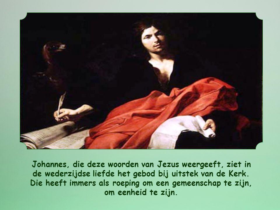 Johannes, die deze woorden van Jezus weergeeft, ziet in de wederzijdse liefde het gebod bij uitstek van de Kerk.