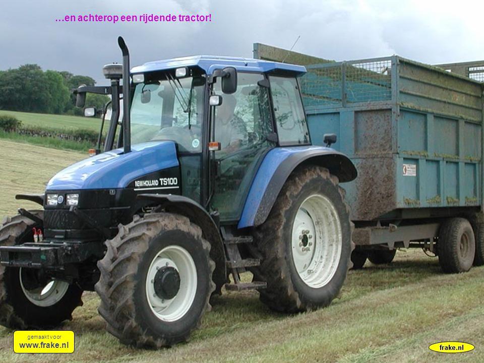 …en achterop een rijdende tractor! gemaakt voor www.frake.nl