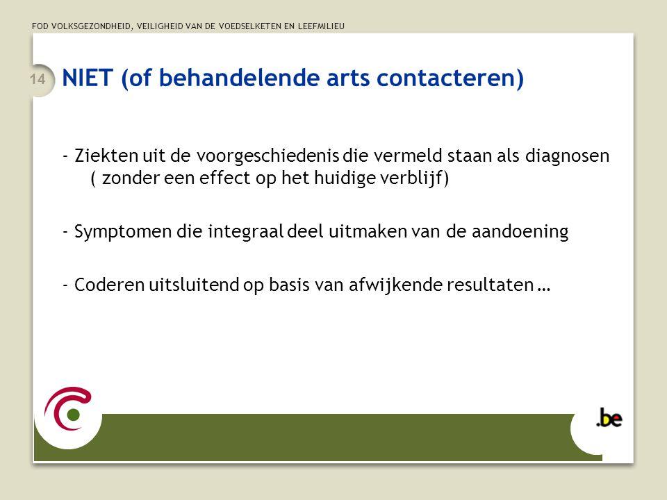 FOD VOLKSGEZONDHEID, VEILIGHEID VAN DE VOEDSELKETEN EN LEEFMILIEU 14 NIET (of behandelende arts contacteren)  - Ziekten uit de voorgeschiedenis die v