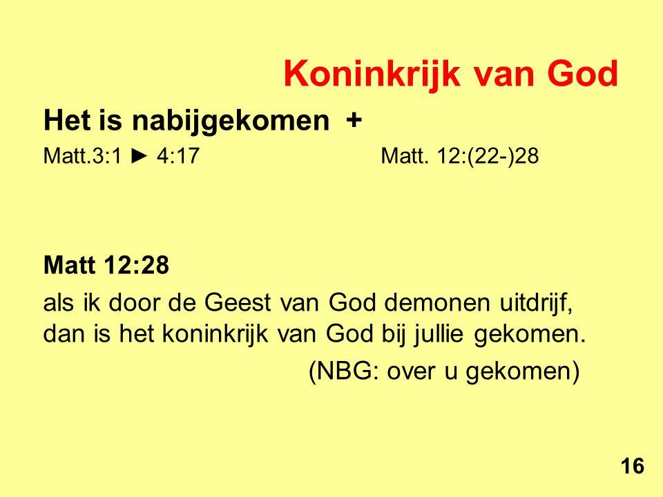 Koninkrijk van God Het is nabijgekomen + Matt.3:1 ► 4:17 Matt.