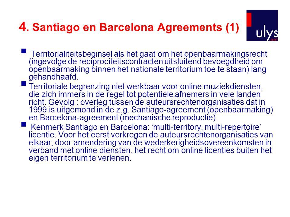 4. Santiago en Barcelona Agreements (1)  Territorialiteitsbeginsel als het gaat om het openbaarmakingsrecht (ingevolge de reciprociteitscontracten ui