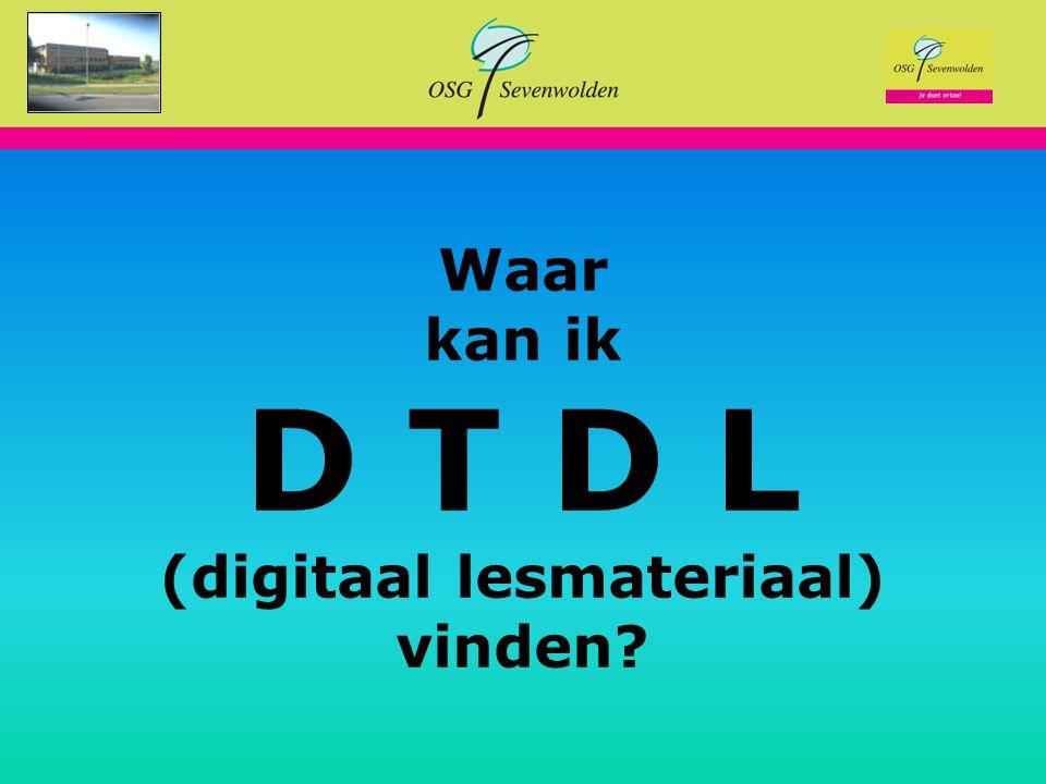 Je doet ertoe! Waar kan ik D T D L (digitaal lesmateriaal) vinden?