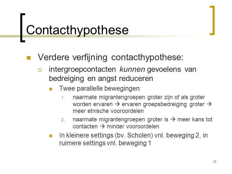 Verdere verfijning contacthypothese:  intergroepcontacten kunnen gevoelens van bedreiging en angst reduceren Twee parallelle bewegingen: 1. naarmate