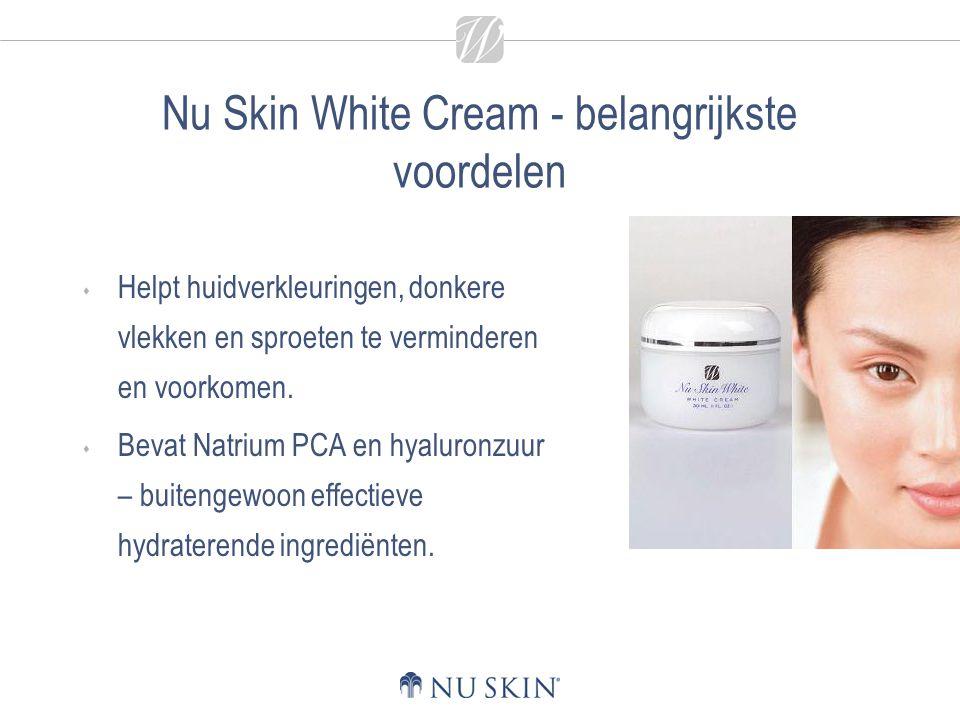 Nu Skin White Cream - belangrijkste voordelen  Helpt huidverkleuringen, donkere vlekken en sproeten te verminderen en voorkomen.  Bevat Natrium PCA