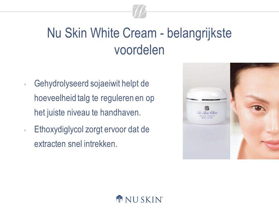 Nu Skin White Cream - belangrijkste voordelen  Gehydrolyseerd sojaeiwit helpt de hoeveelheid talg te reguleren en op het juiste niveau te handhaven.