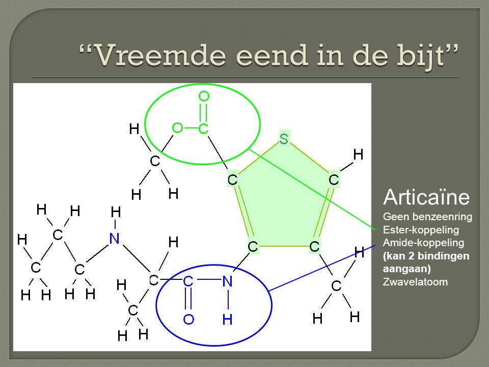 Articaïne Geen benzeenring Ester-koppeling Amide-koppeling (kan 2 bindingen aangaan) Zwavelatoom