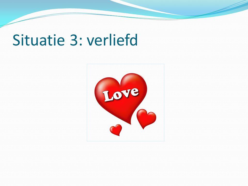 Situatie 3: verliefd