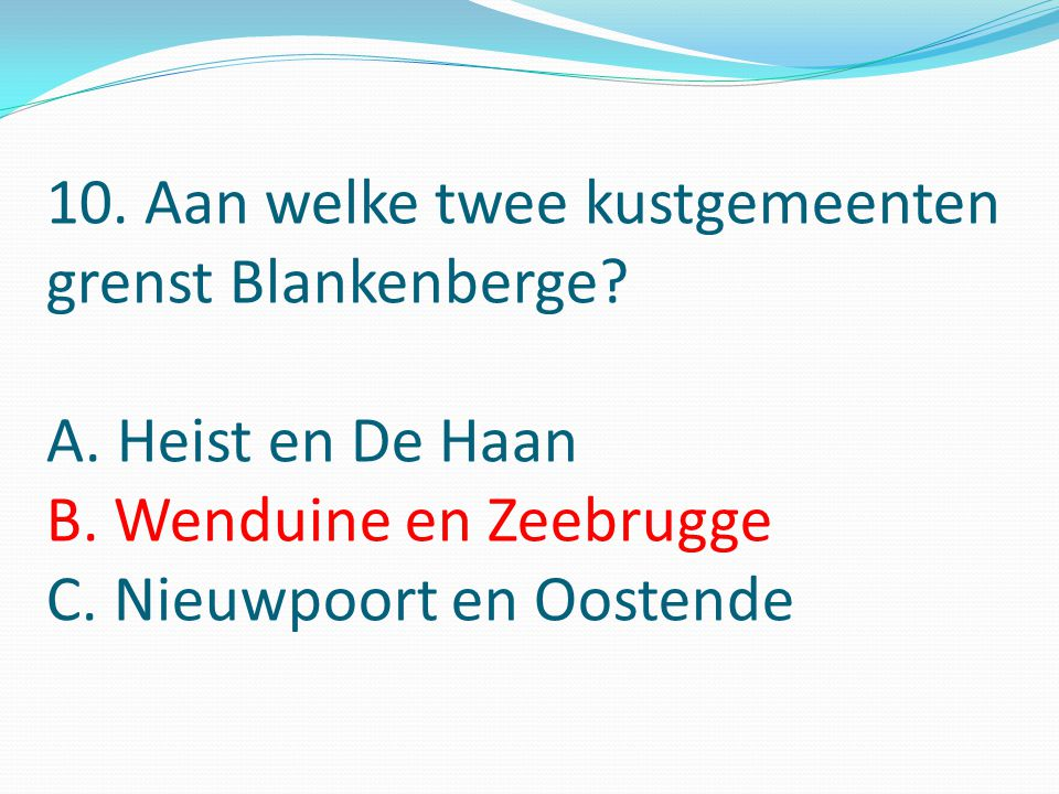 10. Aan welke twee kustgemeenten grenst Blankenberge.