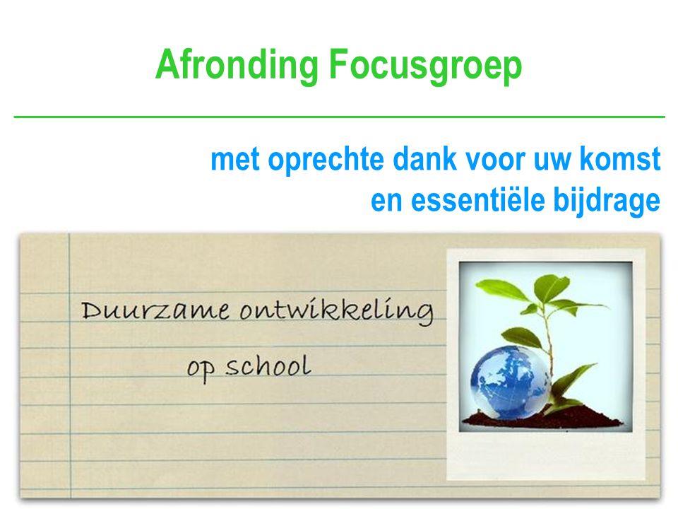 Afronding Focusgroep met oprechte dank voor uw komst en essentiële bijdrage