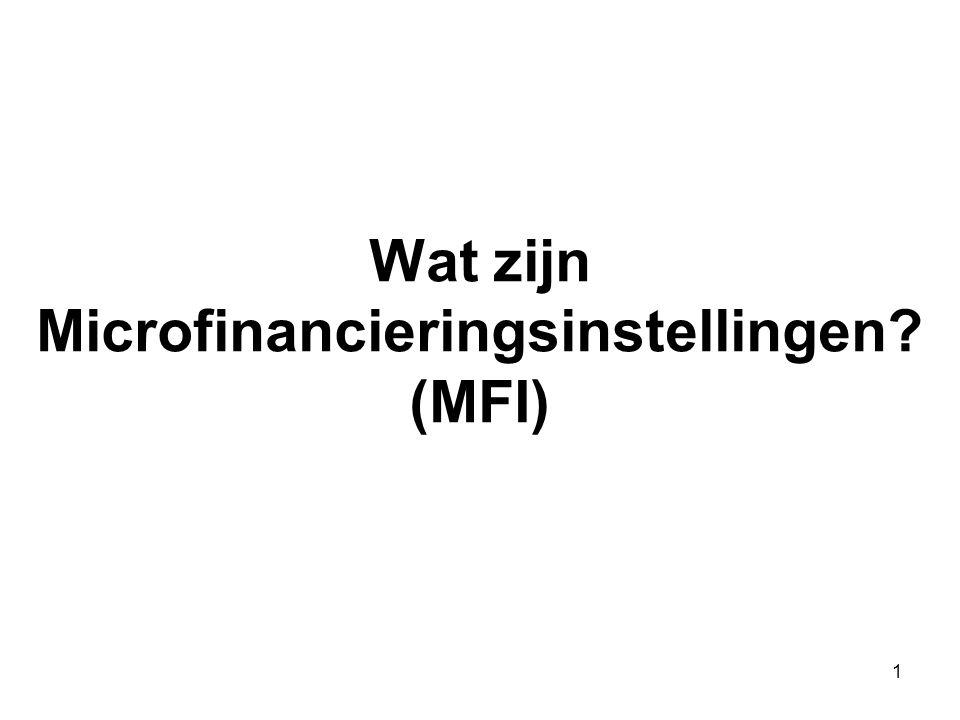 1 Wat zijn Microfinancieringsinstellingen? (MFI)
