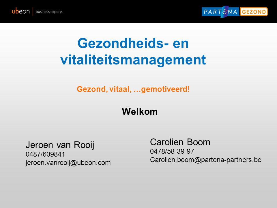 Jeroen van Rooij 0487/609841 jeroen.vanrooij@ubeon Carolien Boom 0478/58 39 97 Carolien.boom@partena-partners.be