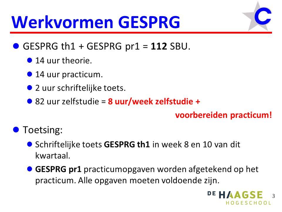 3 Werkvormen GESPRG GESPRG th1 + GESPRG pr1 = 112 SBU. 14 uur theorie. 14 uur practicum. 2 uur schriftelijke toets. 82 uur zelfstudie = 8 uur/week zel