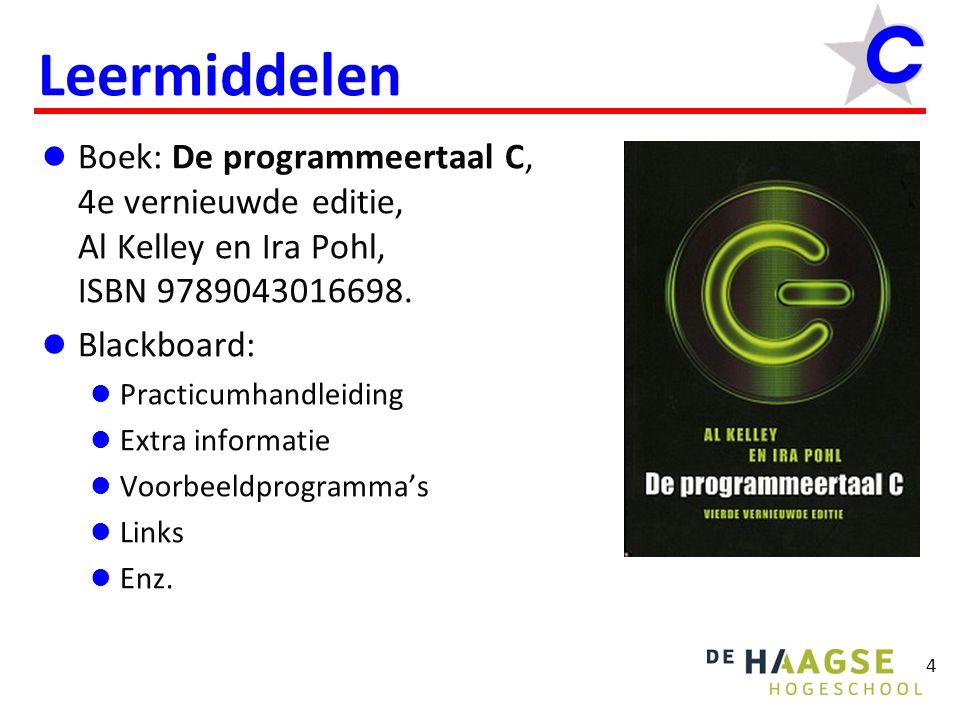 4 Leermiddelen Boek: De programmeertaal C, 4e vernieuwde editie, Al Kelley en Ira Pohl, ISBN 9789043016698. Blackboard: Practicumhandleiding Extra inf