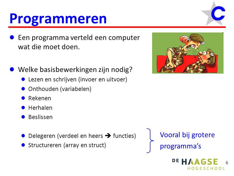 Programmeren Een programma verteld een computer wat die moet doen. Welke basisbewerkingen zijn nodig? Lezen en schrijven (invoer en uitvoer) Onthouden
