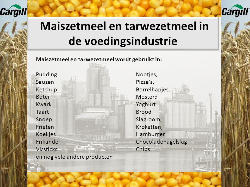 Cargill verwerkt tarwe en mais tot: 1.Zetmeel 2.Zetmeelderivaten (stoffen die gemaakt worden uit zetmeel door een chemische behandeling) 3.Glucosestro