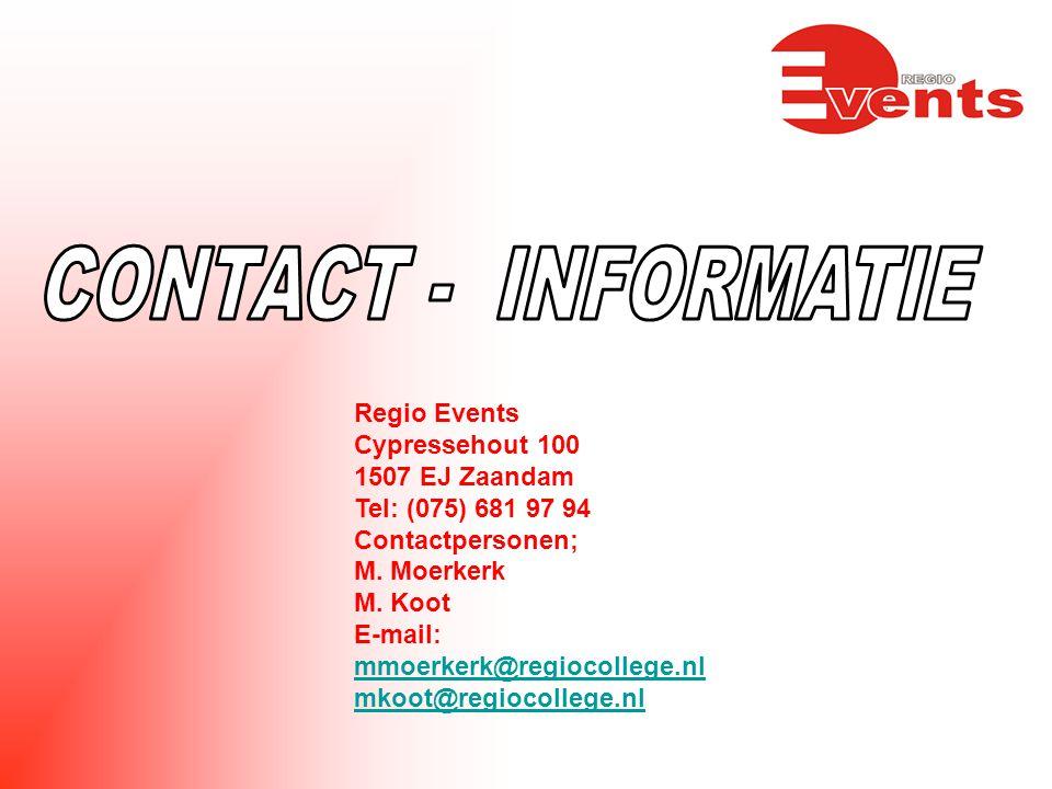 Regio Events Cypressehout 100 1507 EJ Zaandam Tel: (075) 681 97 94 Contactpersonen; M.