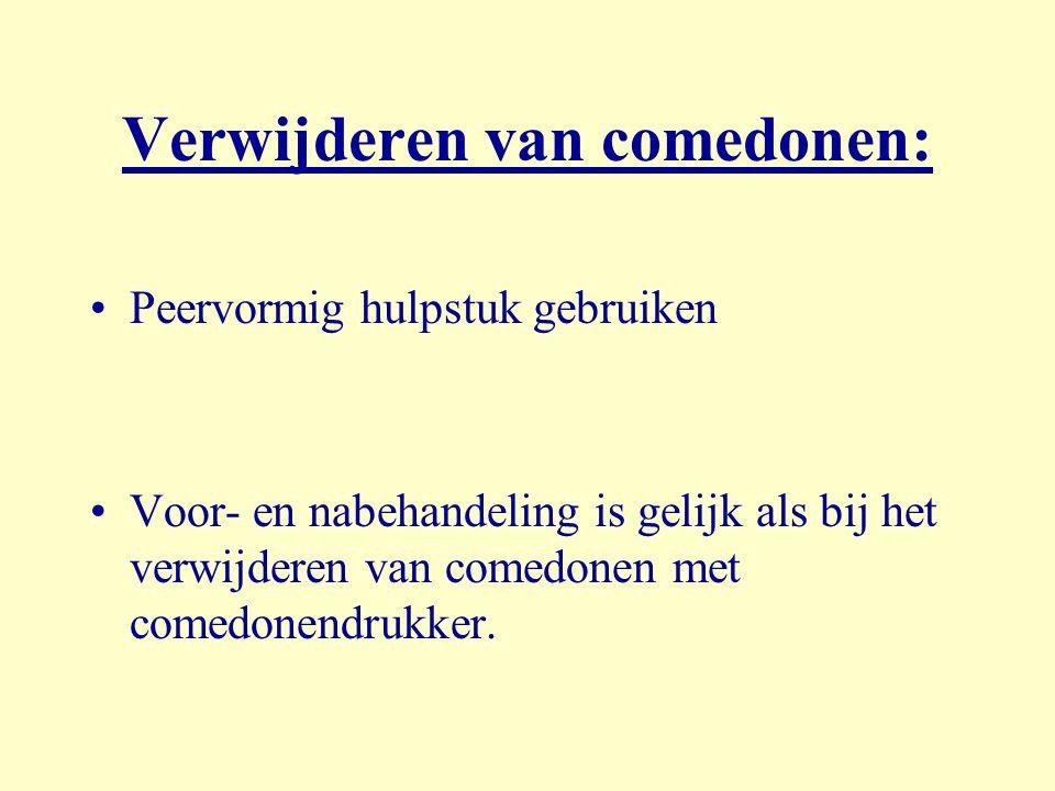 Verwijderen van comedonen: Peervormig hulpstuk gebruiken Voor- en nabehandeling is gelijk als bij het verwijderen van comedonen met comedonendrukker.