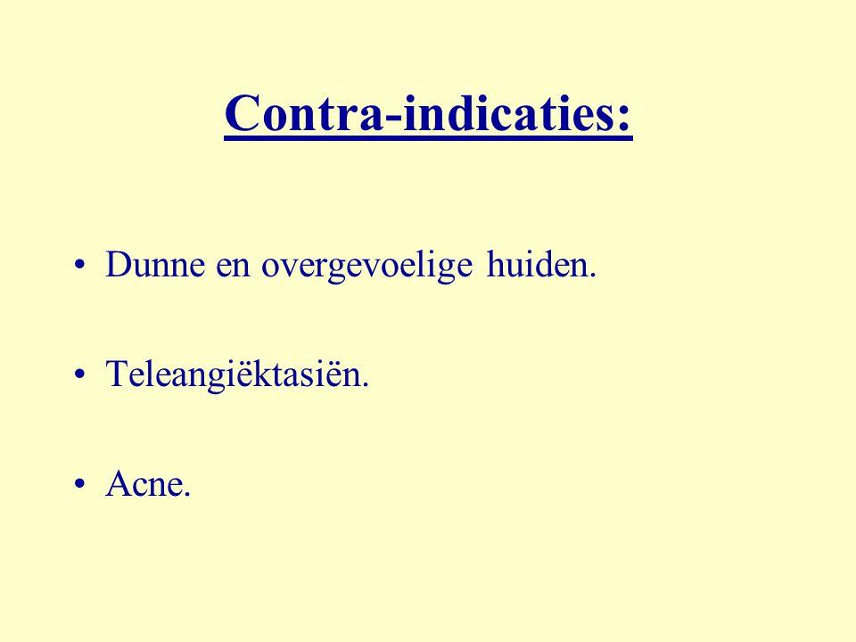 Contra-indicaties: Dunne en overgevoelige huiden. Teleangiëktasiën. Acne.