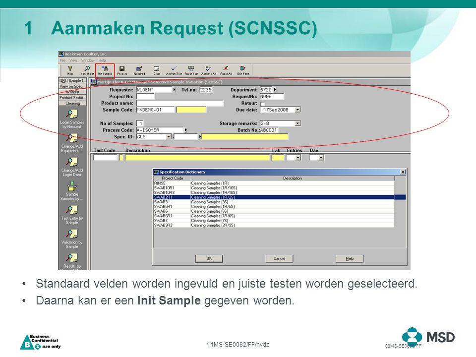 11MS-SE0082/FF/hvdz 1Aanmaken Request (SCNSSC) Standaard velden worden ingevuld en juiste testen worden geselecteerd.