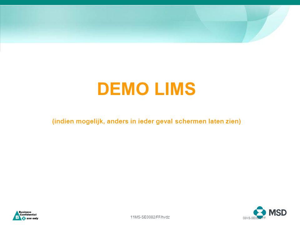 11MS-SE0082/FF/hvdz DEMO LIMS (indien mogelijk, anders in ieder geval schermen laten zien) 08MS-SE0669/FF