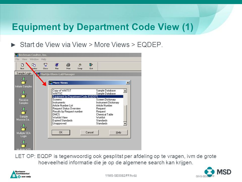 11MS-SE0082/FF/hvdz Equipment by Department Code View (1) ► Start de View via View > More Views > EQDEP.