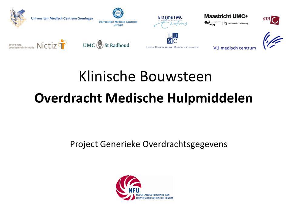 Klinische Bouwsteen Project Generieke Overdrachtsgegevens Overdracht Medische Hulpmiddelen