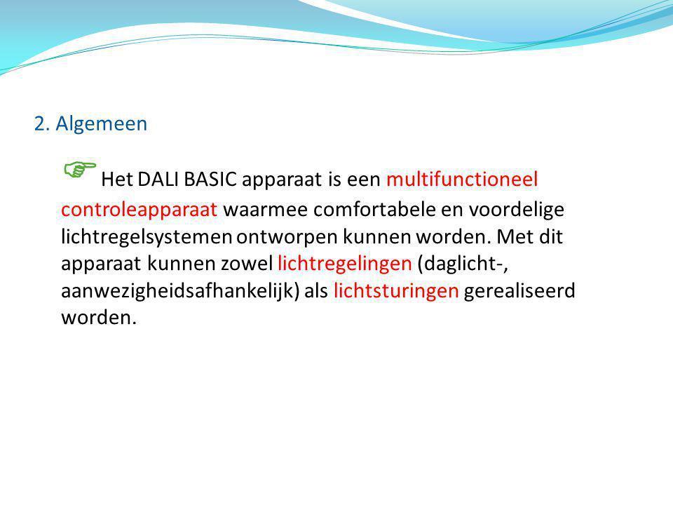 Het DALI BASIC apparaat is een multifunctioneel controleapparaat waarmee comfortabele en voordelige lichtregelsystemen ontworpen kunnen worden. Met