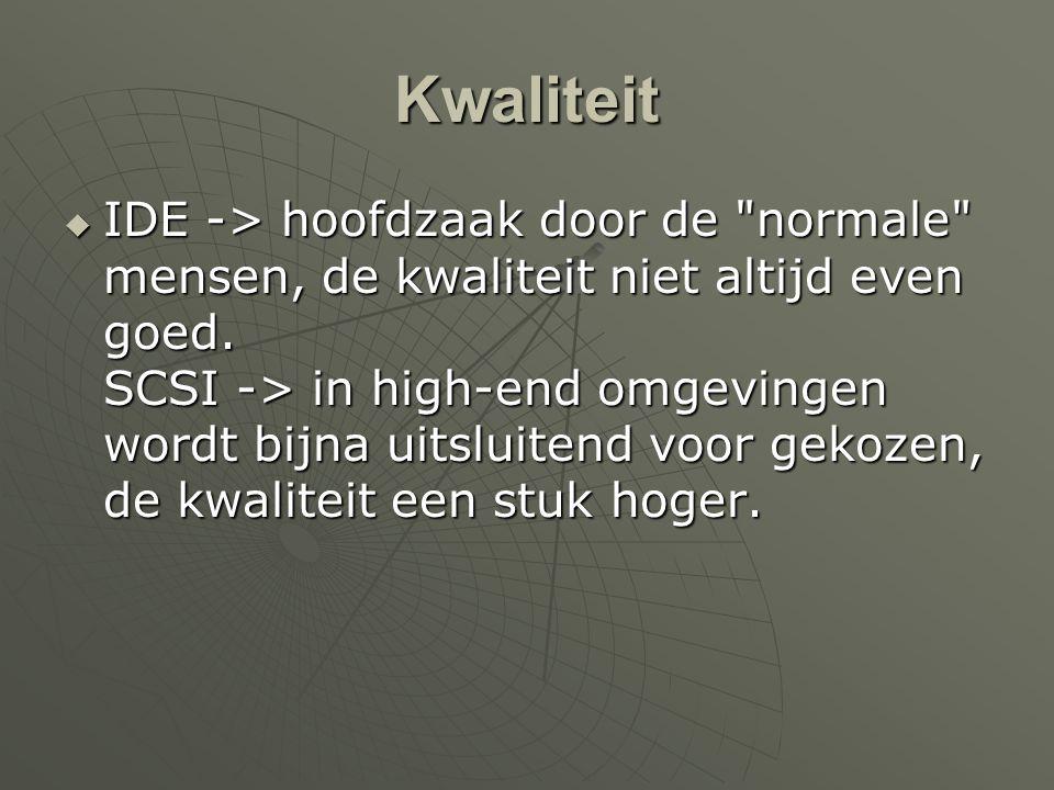 Kwaliteit  IDE -> hoofdzaak door de normale mensen, de kwaliteit niet altijd even goed.