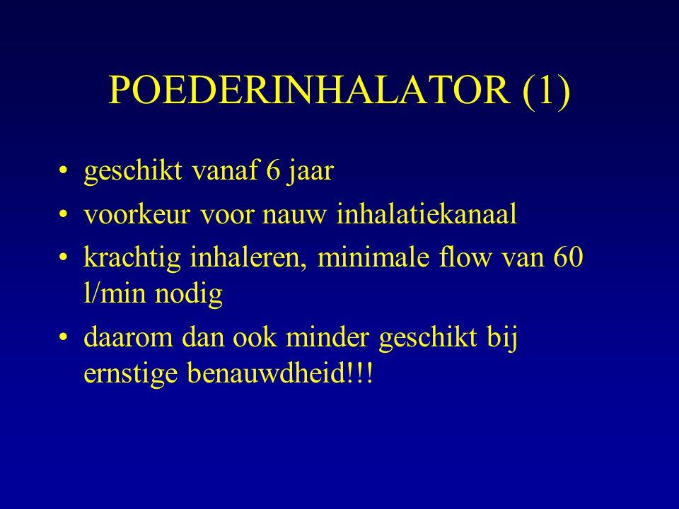 POEDERINHALATOR (1) geschikt vanaf 6 jaar voorkeur voor nauw inhalatiekanaal krachtig inhaleren, minimale flow van 60 l/min nodig daarom dan ook minde