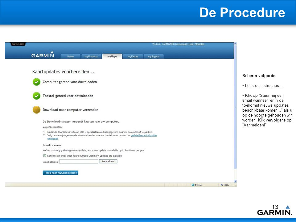 13 De Procedure Scherm volgorde: Lees de instructies...