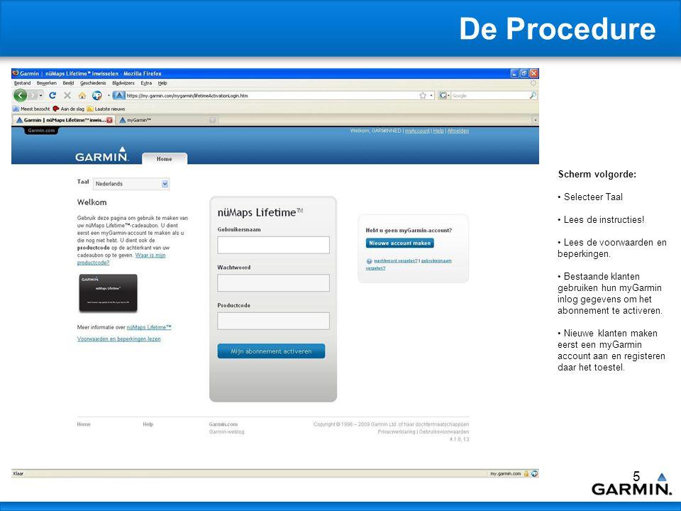 6 De Procedure Scherm volgorde: Vul uw gebruikersnaam, wachtwoord en de activatiecode in.