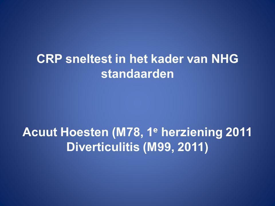 CRP sneltest in het kader van NHG standaarden Acuut Hoesten (M78, 1 e herziening 2011 Diverticulitis (M99, 2011)