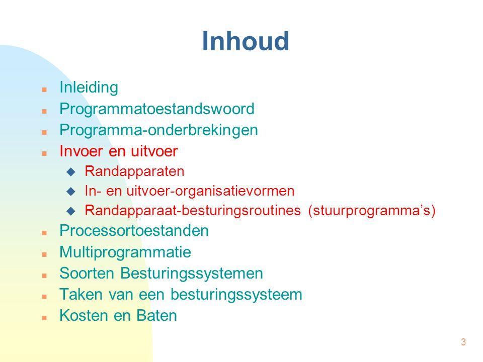 3 Inhoud Inleiding Programmatoestandswoord Programma-onderbrekingen Invoer en uitvoer  Randapparaten  In- en uitvoer-organisatievormen  Randapparaa