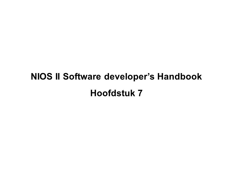 NIOS II Software developer's Handbook Hoofdstuk 7