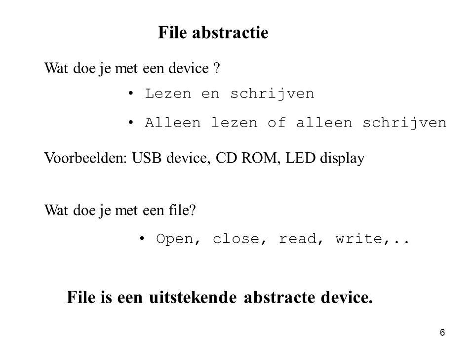 7 Voorbeeld int fd; char cbuf; fd=open( /dev/tty , O_RDONLY,0); read(fd, &cbuf, 1); close(fd);