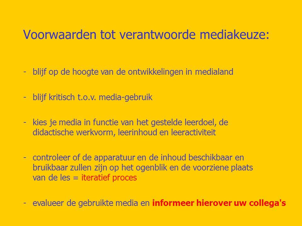 Voorwaarden tot verantwoorde mediakeuze: -blijf kritisch t.o.v.