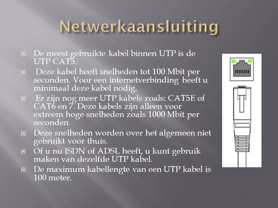  De meest gebruikte kabel binnen UTP is de UTP CAT5.