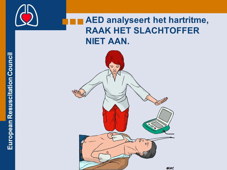 European Resuscitation Council AED analyseert het hartritme, RAAK HET SLACHTOFFER NIET AAN.