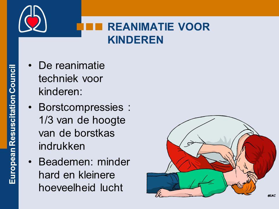European Resuscitation Council REANIMATIE VOOR KINDEREN De reanimatie techniek voor kinderen: Borstcompressies : 1/3 van de hoogte van de borstkas ind