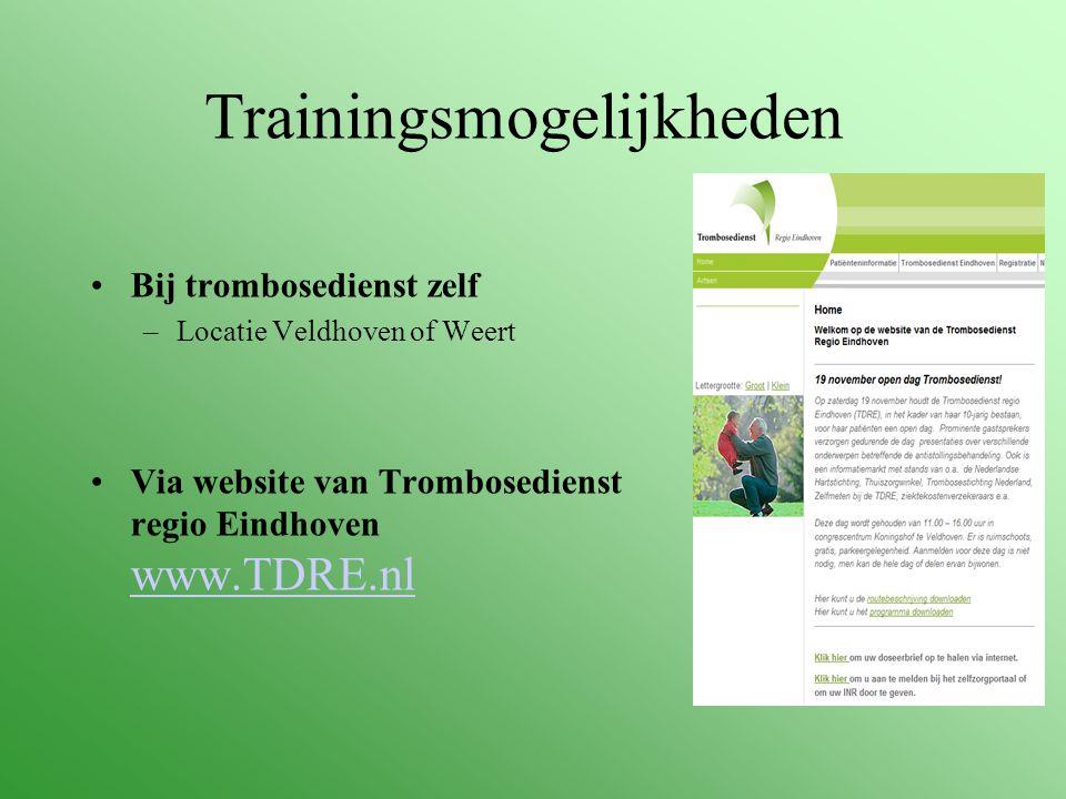 Trainingsmogelijkheden Bij trombosedienst zelf –Locatie Veldhoven of Weert Via website van Trombosedienst regio Eindhoven www.TDRE.nl www.TDRE.nl