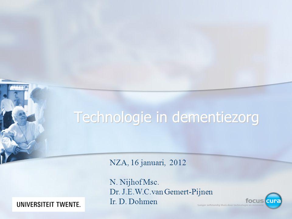 Technologie in dementiezorg NZA, 16 januari, 2012 N.